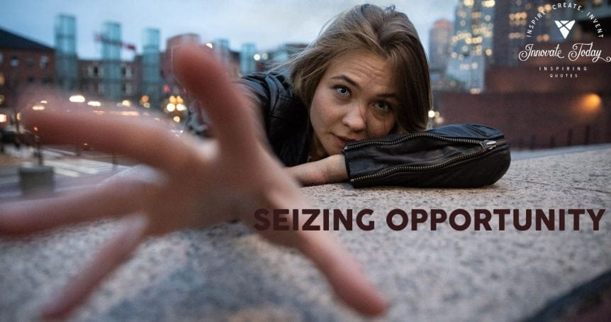 Seizing opportunity