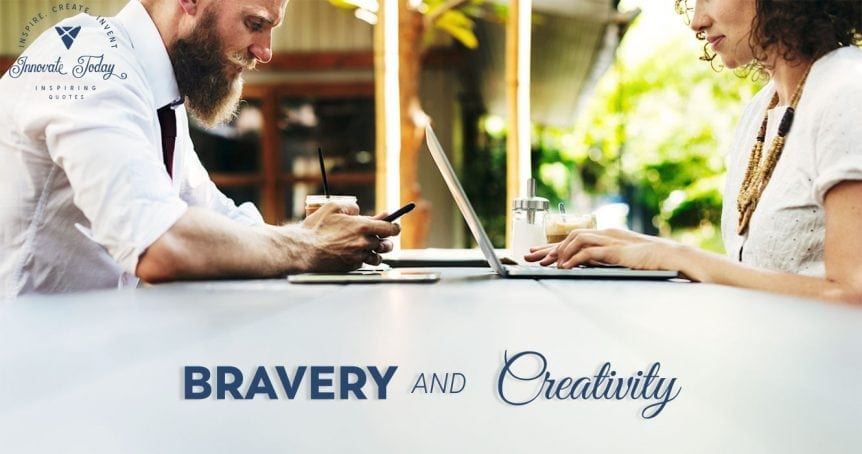 Bravery and Creativity