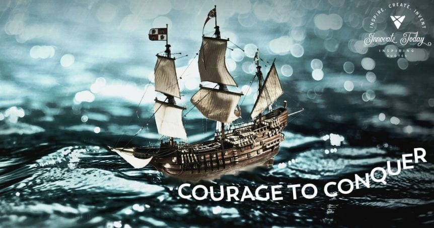 The courage to conquer