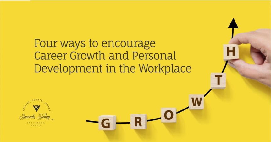 Four ways to encourage Career Growth and Personal Development in the Workplace