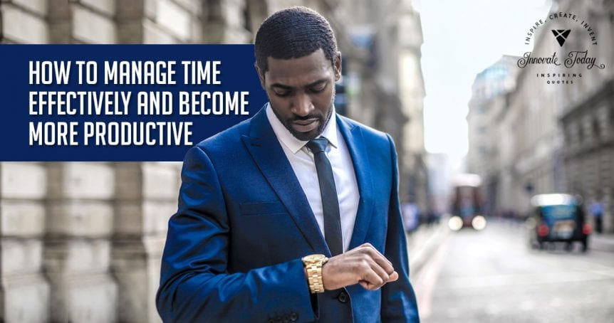 How to manage Time effectively and become more Productive