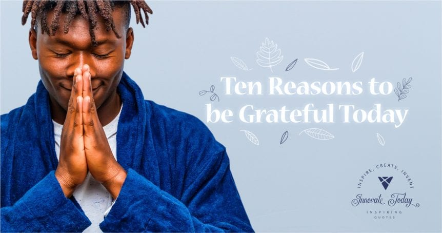 Ten reasons to be grateful today